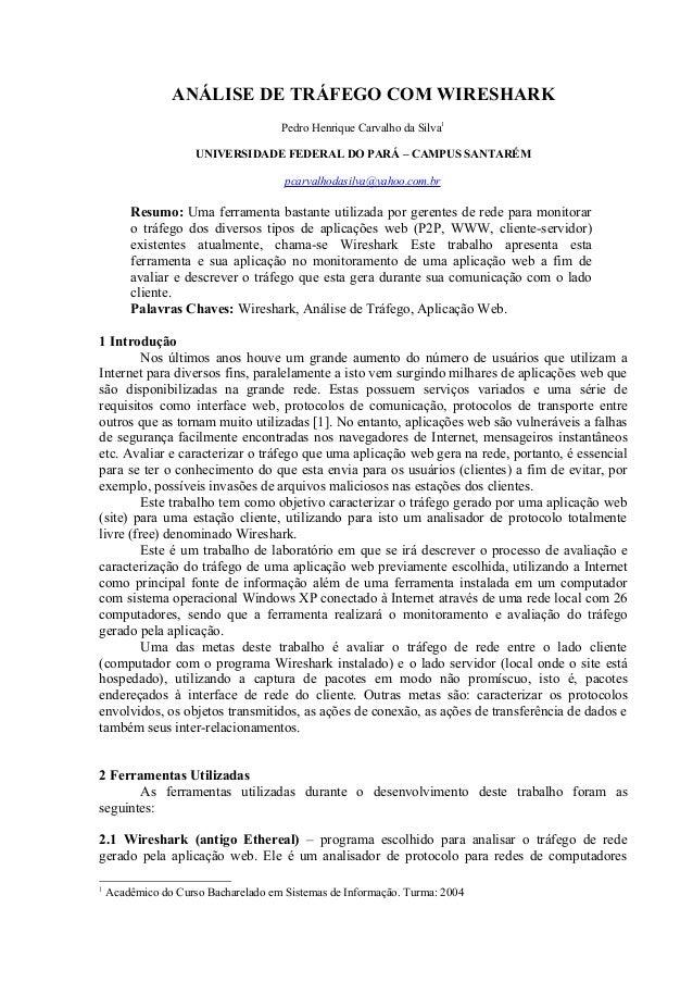 ANÁLISE DE TRÁFEGO COM WIRESHARK Pedro Henrique Carvalho da Silva1 UNIVERSIDADE FEDERAL DO PARÁ – CAMPUS SANTARÉM pcarvalh...