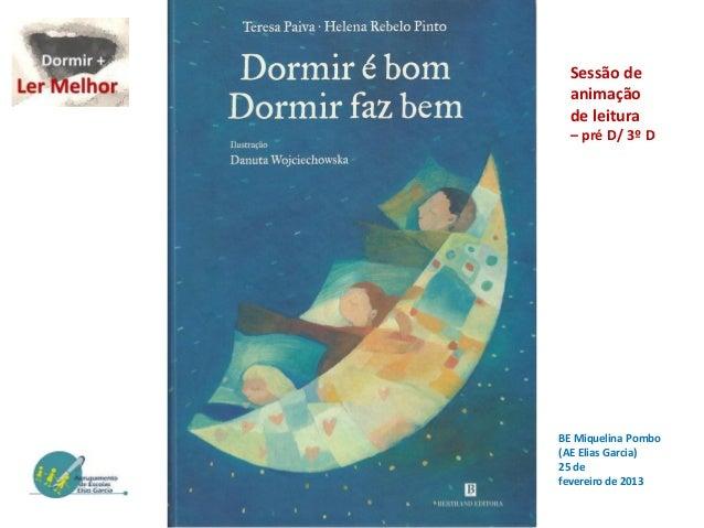 Sessão de  animação  de leitura  – pré D/ 3º DBE Miquelina Pombo(AE Elias Garcia)25 defevereiro de 2013