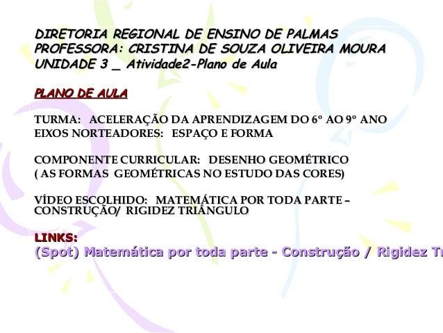 DIRETORIA REGIONAL DE ENSINO DE PALMASDIRETORIA REGIONAL DE ENSINO DE PALMAS PROFESSORA: CRISTINA DE SOUZA OLIVEIRA MOURAP...