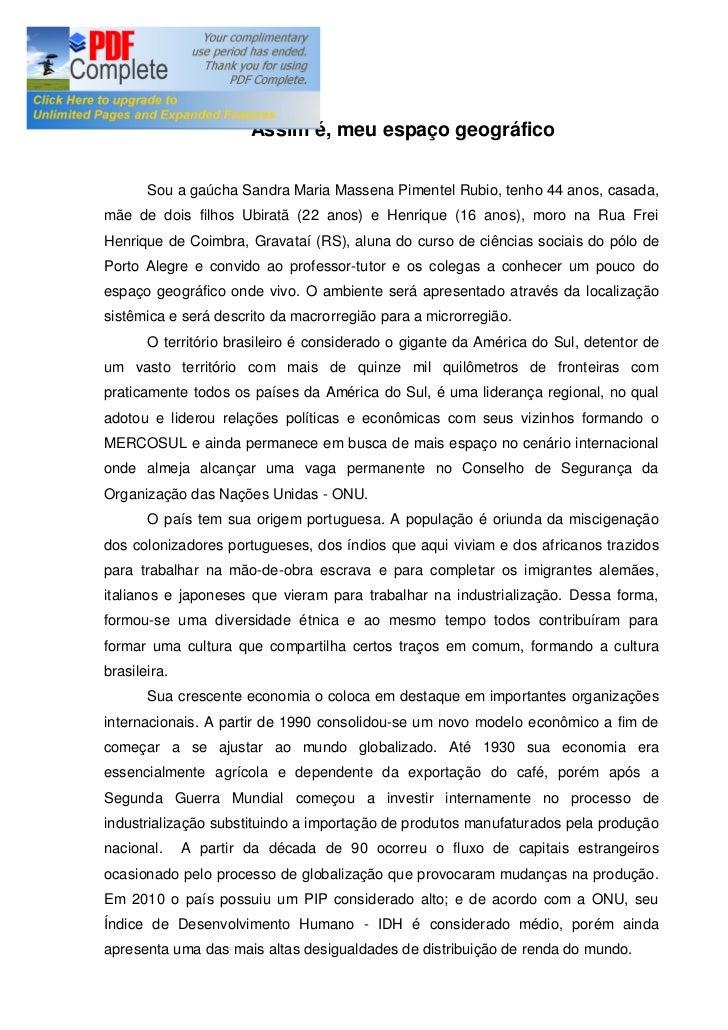 Assim é, meu espaço geográfico       Sou a gaúcha Sandra Maria Massena Pimentel Rubio, tenho 44 anos, casada,mãe de dois f...