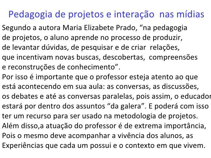 Pedagogia de projetos I Pedagogia-de-projetos-e-integrao-de-mdias-1-728