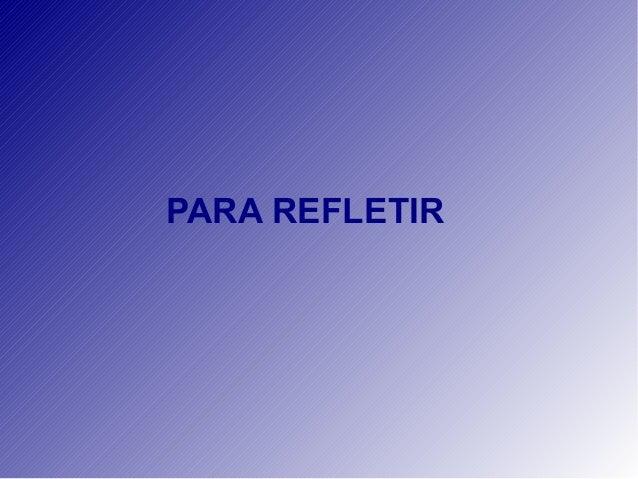 PARA REFLETIR