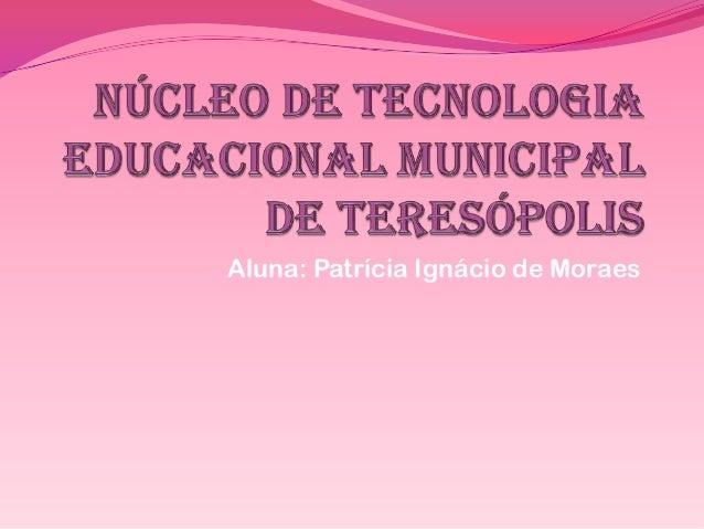 Aluna: Patrícia Ignácio de Moraes