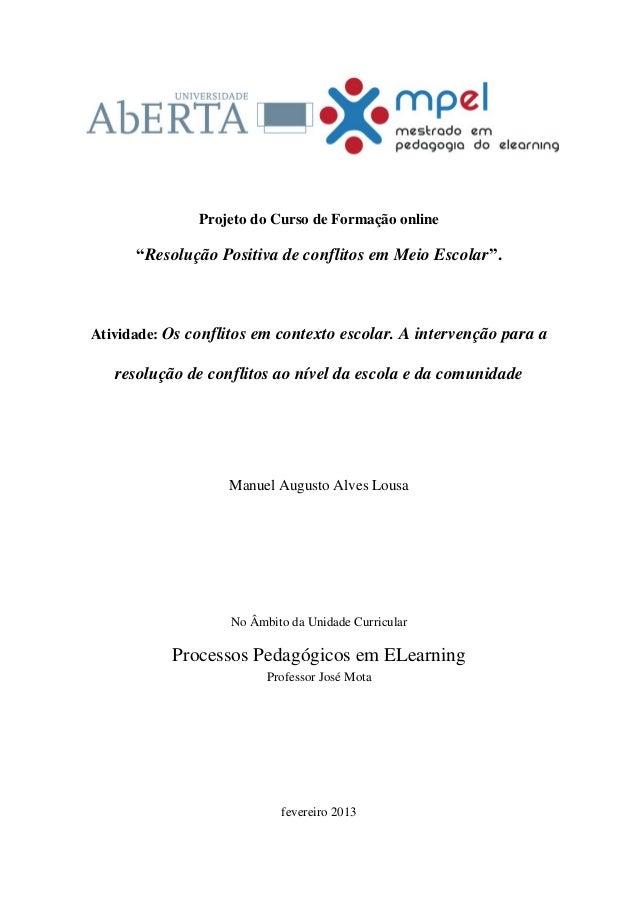 """Projeto do Curso de Formação online      """"Resolução Positiva de conflitos em Meio Escolar"""".Atividade: Os conflitos em cont..."""