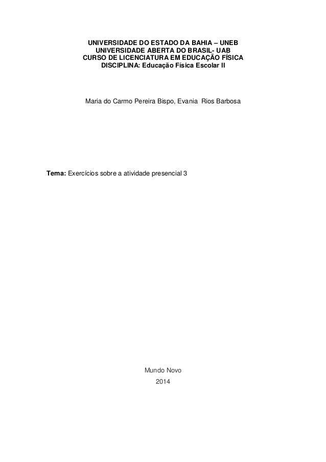 UNIVERSIDADE DO ESTADO DA BAHIA – UNEB UNIVERSIDADE ABERTA DO BRASIL- UAB CURSO DE LICENCIATURA EM EDUCAÇÃO FÍSICA DISCIPL...