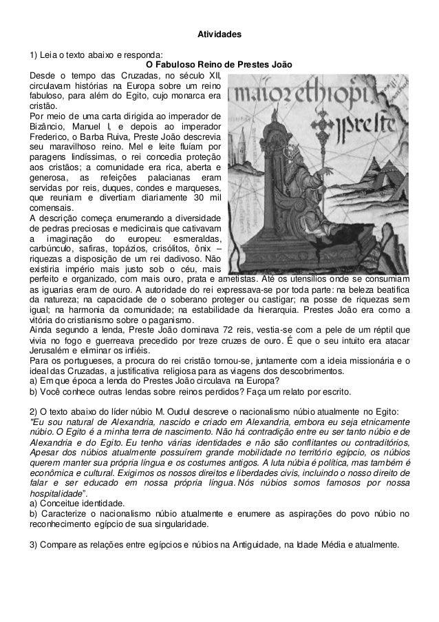 Atividades 1) Leia o texto abaixo e responda: O Fabuloso Reino de Prestes João Desde o tempo das Cruzadas, no século XII, ...