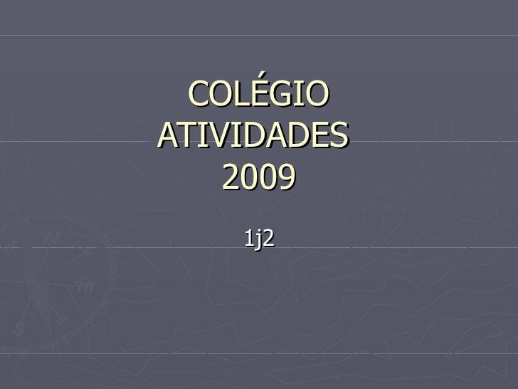 COLÉGIO ATIVIDADES  2009 1j2