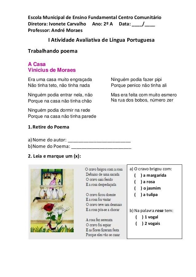 Escola Municipal de Ensino Fundamental Centro Comunitário Diretora: Ivonete Carvalho Ano: 2º A Data: ____/____ Professor: ...