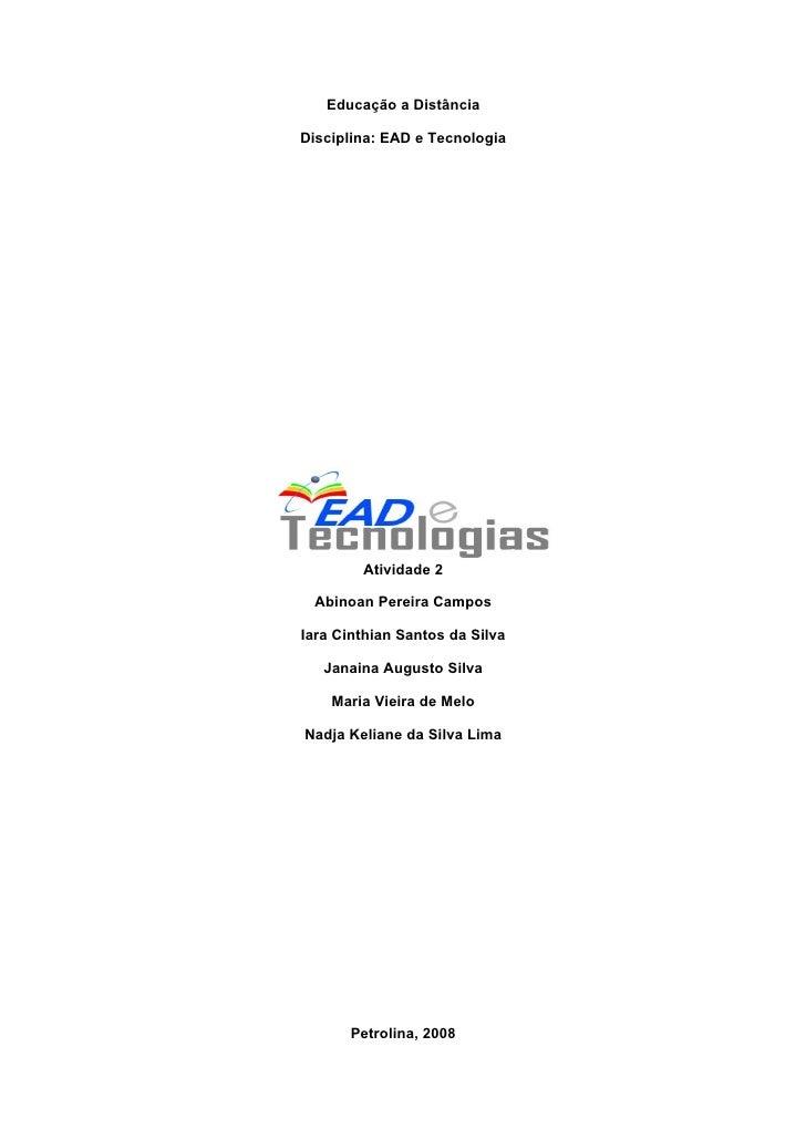 Educação a Distância  Disciplina: EAD e Tecnologia             Atividade 2   Abinoan Pereira Campos  Iara Cinthian Santos ...