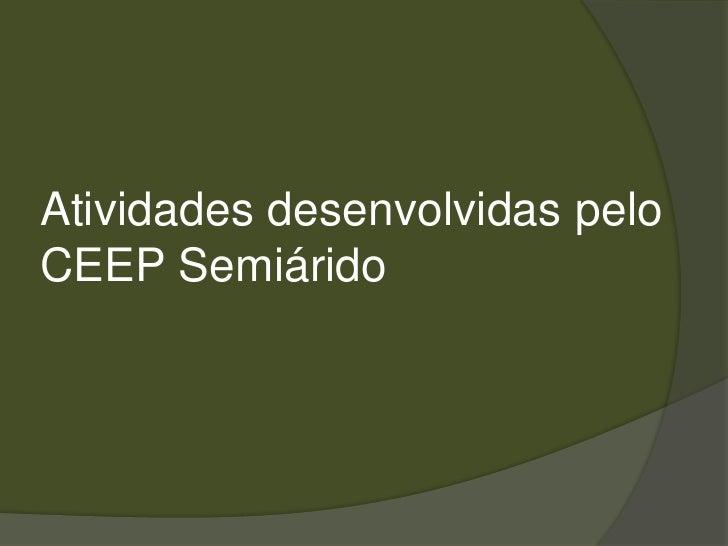 Atividades desenvolvidas pelo CEEP Semiárido<br />