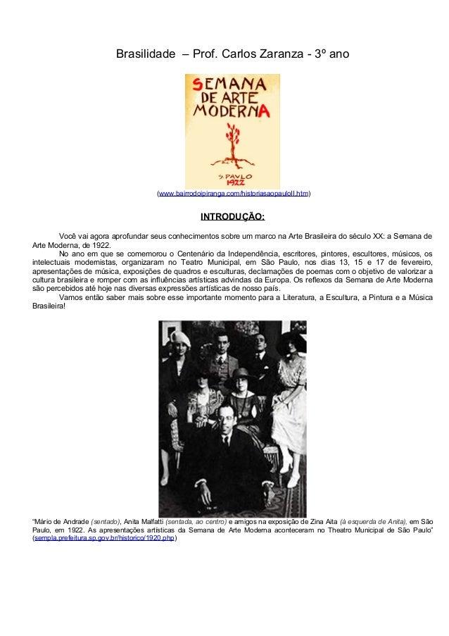 Brasilidade – Prof. Carlos Zaranza - 3º ano  (www.bairrodoipiranga.com/historiasaopauloII.htm)  INTRODUÇÃO: Você vai agora...