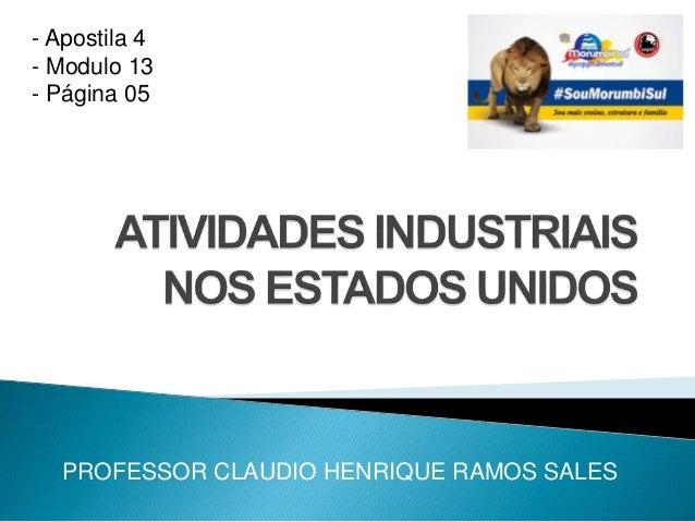 - Apostila 4  - Modulo 13  - Página 05  PROFESSOR CLAUDIO HENRIQUE RAMOS SALES