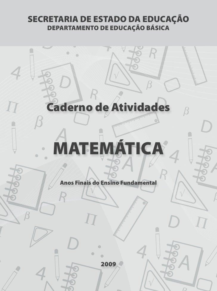 SECRETARIA DE ESTADO DA EDUCAÇÃO   DEPARTAMENTO DE EDUCAÇÃO BÁSICA   Caderno de Atividades                FOLHA DE ROSTO  ...