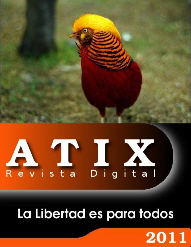 DirecciónyCoordinaciónGeneralEsteban Saavedra López (esteban.saavedra@atixlibre.org)DiseñoyMaquetaciónJenny Saavedra...
