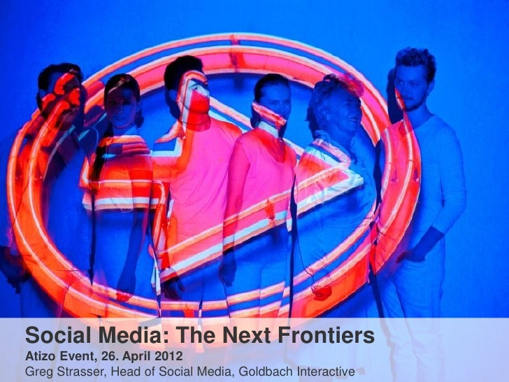 Social Media: The Next Frontiers