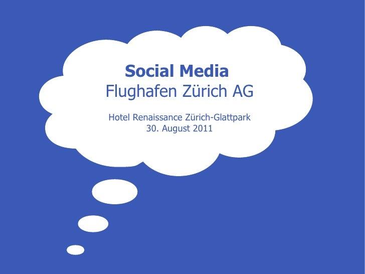 Social MediaFlughafen Zürich AGHotel Renaissance Zürich-Glattpark         30. August 2011