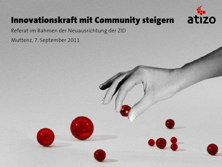 Innovationskraft mit Community steigernReferat im Rahmen der Neuausrichtung der ZIDMuttenz, 7. September 2011
