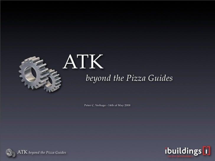 ATK                                beyond the Pizza Guides                                Peter C. Verhage - 14th of May 2...