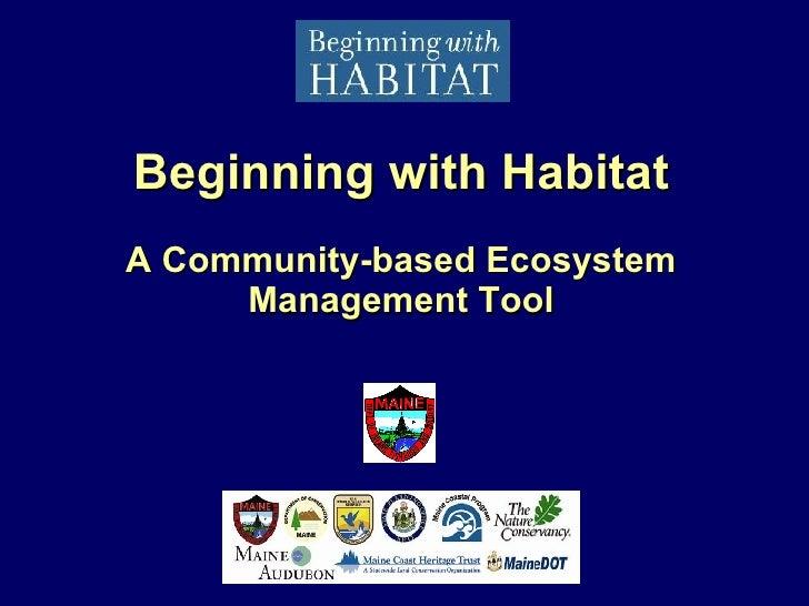 Beginning with Habitat A Community-based Ecosystem Management Tool