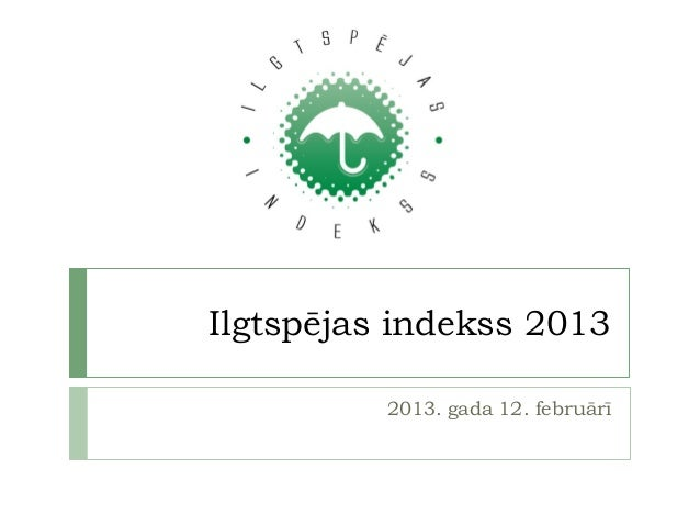Ilgtspējas indekss 2013          2013. gada 12. februārī