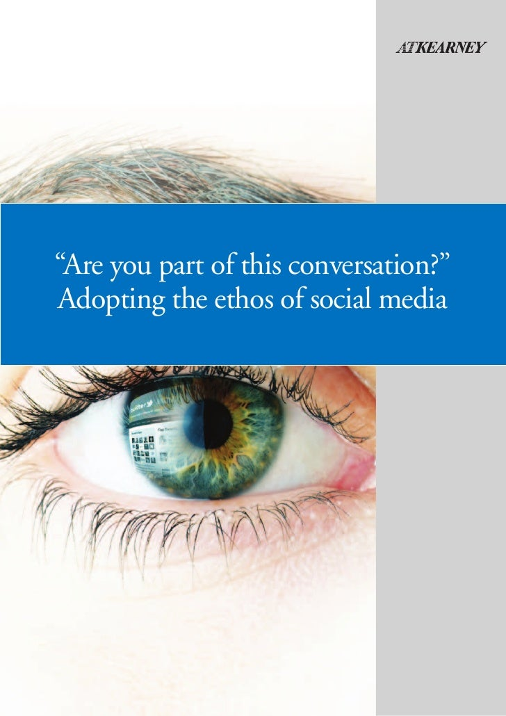 """Are you part of this conversation?""    Adopting the ethos of social media2   A.T. Kearney 