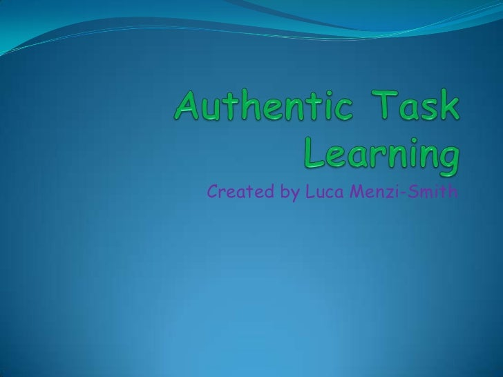 Authentic task learning
