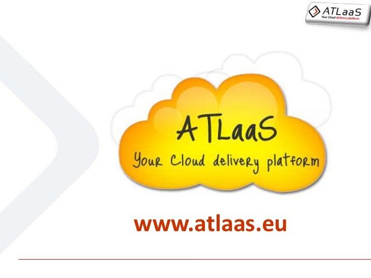 ATLaaS  - Your Cloud Delivery platform - overview - gen 2012