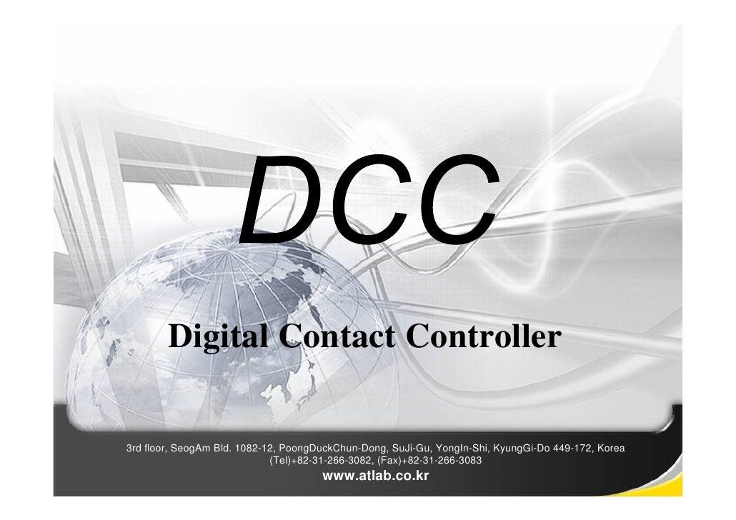 Digital Contact Controller  3rd floor, SeogAm Bld. 1082-12, PoongDuckChun-Dong, SuJi-Gu, YongIn-Shi, KyungGi-Do 449-172, K...