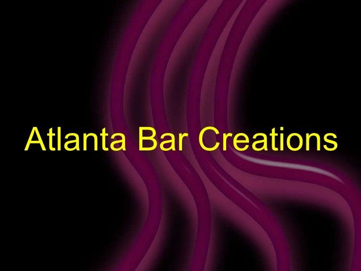 Atlanta Bar Creations