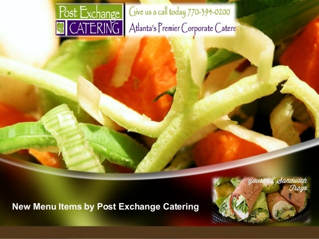 New Menu Items by Post Exchange Catering
