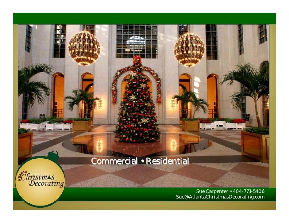 Commercial • Residential                              Sue Carpenter • 404-771-5406                     Sue@AtlantaChristma...