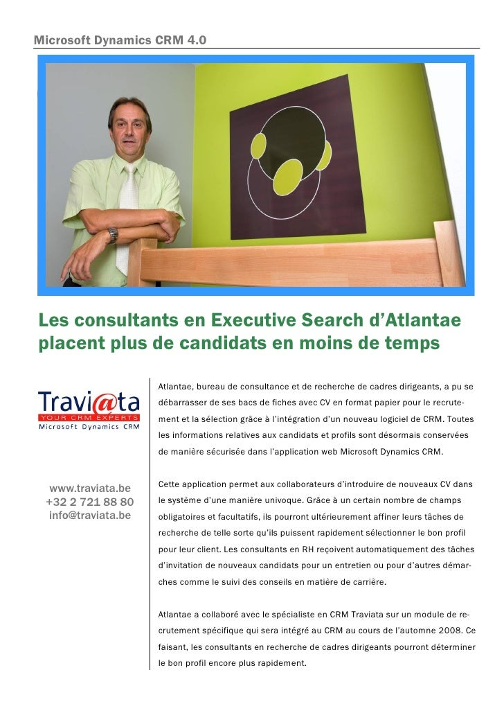 Microsoft Dynamics CRM 4.0     Les consultants en Executive Search d'Atlantae placent plus de candidats en moins de temps ...