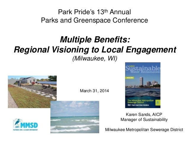 Park Pride's 13th Annual Parks and Greenspace Conference Multiple Benefits: Regional Visioning to Local Engagement (Milwau...