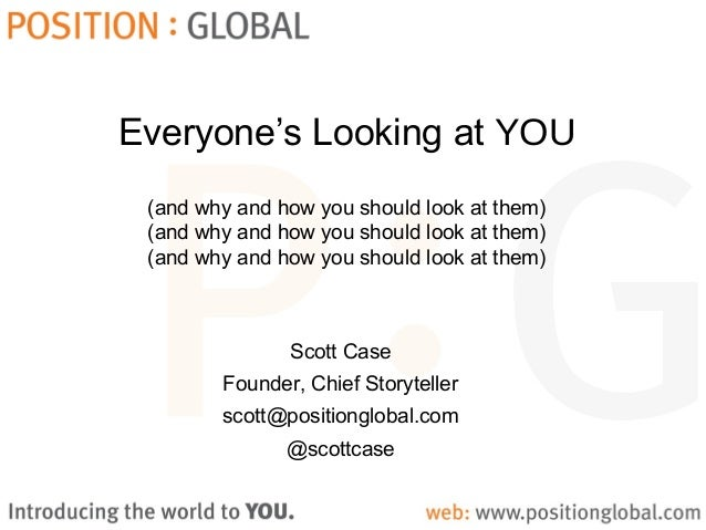 Everyone's Looking at YOU(and why and how you should look at them)(and why and how you should look at them)(and why and ho...