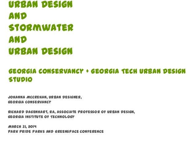 Johanna McCrehan, Urban Designer, Georgia Conservancy Richard Dagenhart, RA, Associate Professor of Urban Design, Georgia ...