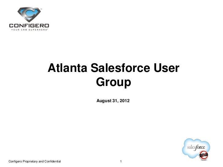 Atlanta Salesforce User                                     Group                                         August 31, 2012 ...