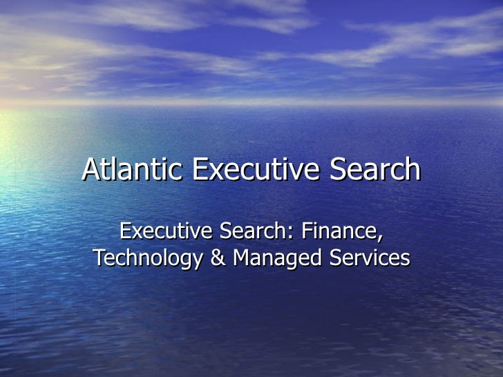Atlantic Executive Search Executive Search: Finance, Technology & Managed Services