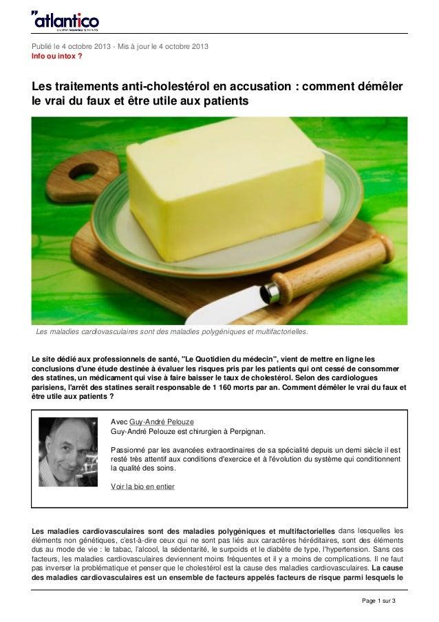 Publié le 4 octobre 2013 - Mis à jour le 4 octobre 2013 Info ou intox ? Les traitements anti-cholestérol en accusation : c...