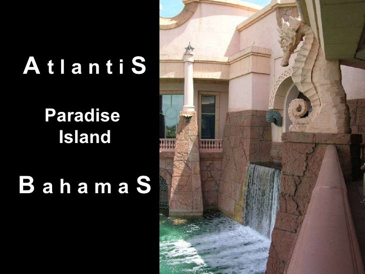 A  t l a n t i  S Paradise  Island B  a h a m a  S