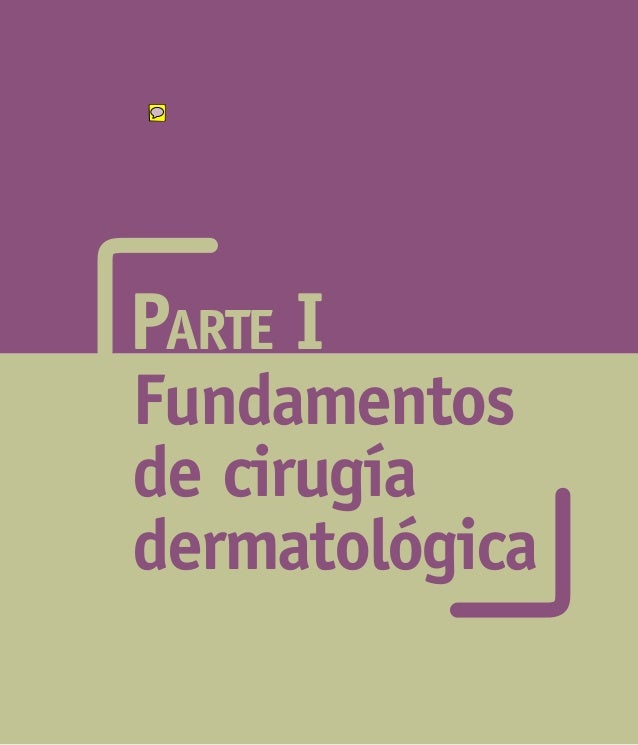 Fundamentosde cirugíadermatológicaParte I