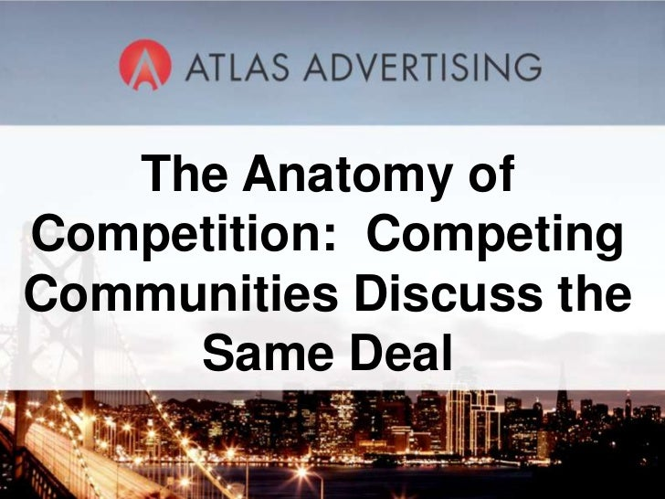 The Anatomy ofCompetition: CompetingCommunities Discuss the     Same Deal           1
