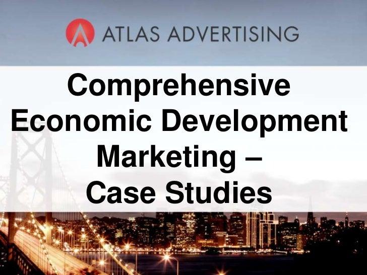 ComprehensiveEconomic Development     Marketing –    Case Studies          1