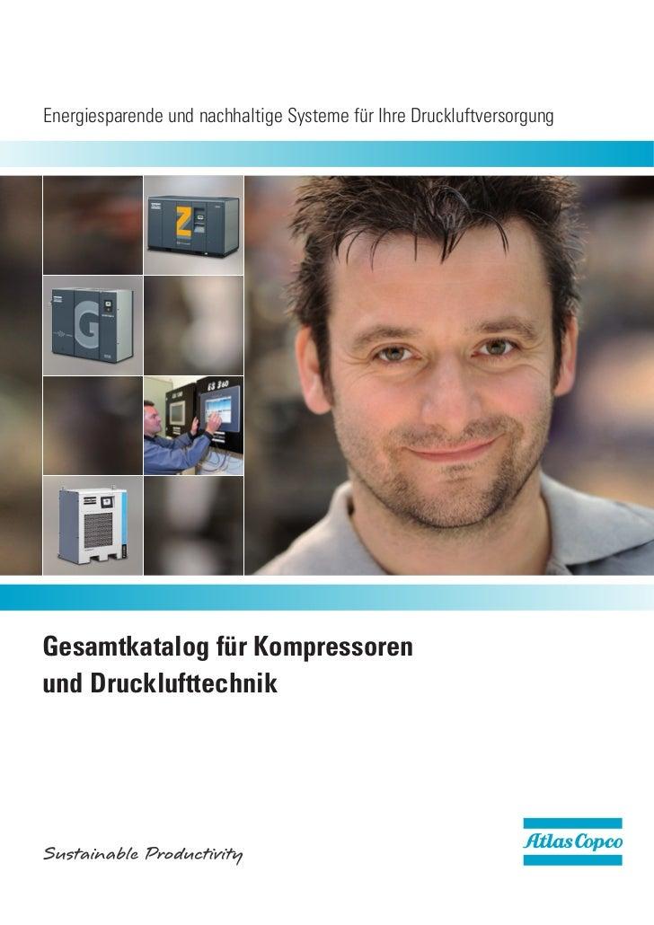 Energiesparende und nachhaltige Systeme für Ihre DruckluftversorgungGesamtkatalog für Kompressorenund Drucklufttechnik