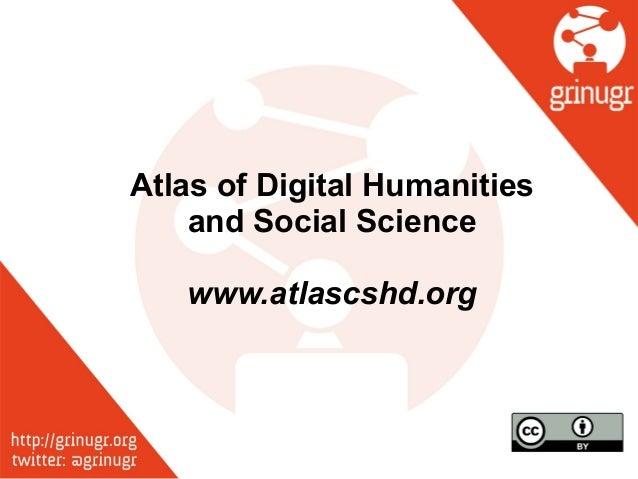 Atlas of Digital Humanities and Social Science ! www.atlascshd.org