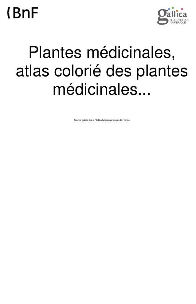 Plantes médicinales, atlas colorié des plantes médicinales... Source gallica.bnf.fr / Bibliothèque nationale de France