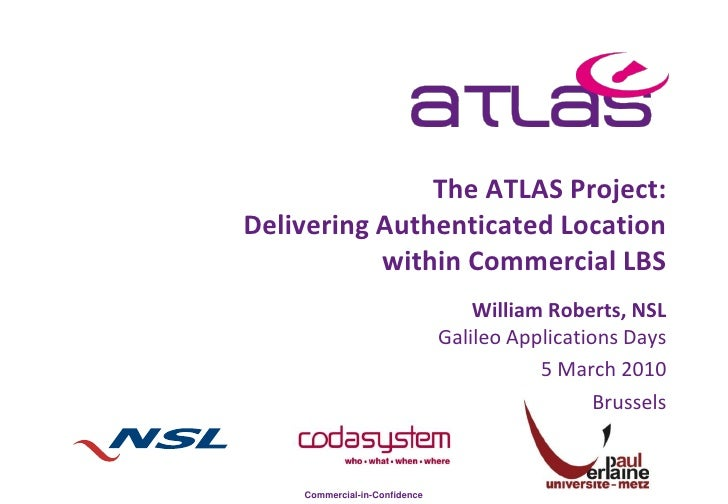 The ATLAS Project: Delivering Authenticated Location            within Commercial LBS                                    W...