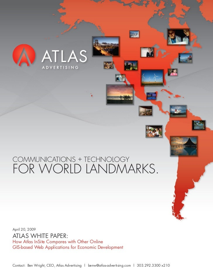 COMMUNICATIONS + TECHNOLOGY FOR WORLD LANDMARKS.    April 20, 2009  ATLAS WHITE PAPER: How Atlas InSite Compares with Othe...