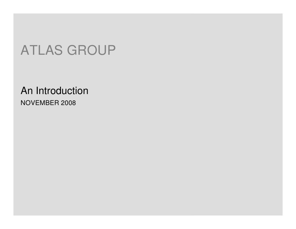 ATLAS GROUP  An Introduction NOVEMBER 2008                       PAGE 1