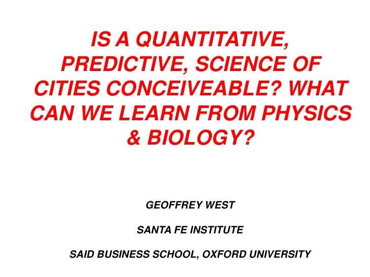 Geoffrey West Predictive Science of Cities Speed February 2012Atlas iedc san_antonio_geoffrey_west_slides