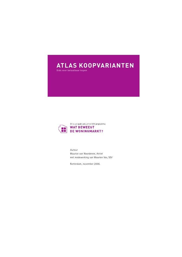 ATLAS KOOPVARIANTEN Gids voor betaalbaar kopen                Auteur            Maurice van Noordenne, Atrivé            m...